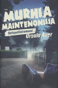 Murhia Maintenonissa,Auer Ursula