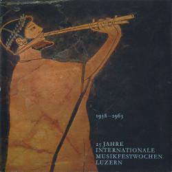 1938-1963 25 Jahre internationale musikfestwochen Luzern,