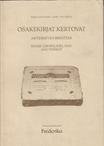 Osakekirjat kertovat Aktiebreven berättar Share cerfiticates, past and present,Kantanen Pekka, Sillanpää Kari J.