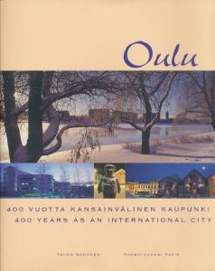 Oulu 400 vuotta kansainvälinen  kaupunki, 400 years as an international city,Kohonen Tauno Tapio Tuomo-Juhani