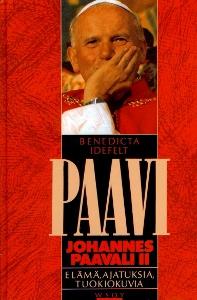 Paavi Johannes Paavali II Elämä, ajatuksia, tuokiokuvia,Benedicta Idefelt