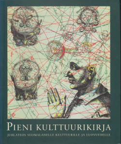Pieni kulttuurikirja - Juhlateos suomalaiselle kulttuurille ja luovuudelle,