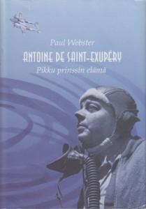 Antoine de Saint-Exupéry - Pikku prinssin elämä,Webster Paul