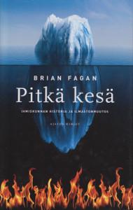 Pitkä kesä - Ihmiskunnan historia ja ilmastonmuutos,Fagan Brian