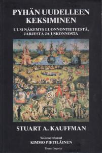 Pyhän uudelleen keksiminen - Uusi näkemys luonnontieteestä, järjestä ja uskonnosta,Kauffman Stuart A.