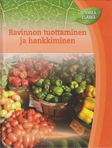 Vihreä elämä - Ravinnon tuottaminen ja hankkiminen,