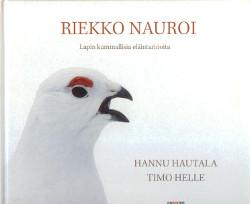 Riekko nauroi Lapin kummallisia eläintarinoita,Hautala Hannu, Helle Timo