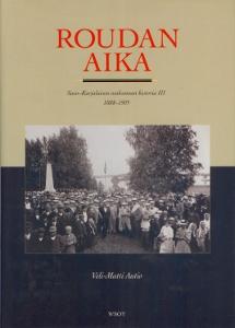 Roudan aika, Savo- Karjalaisen osakunnan historia III 1888-1905,Autio Veli-Matti