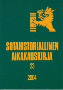 Sotahistoriallinen aikakauskirja 23 2004,