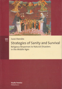 Strategies of Sanity and Survival - Religious Responses to Natural Disasters In the Middle Ages,Hanska Jussi