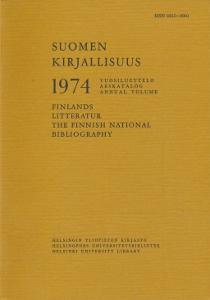 Suomen kirjallisuus 1974, vuosiluettelo - Finlands litteratur 1974, årskatalog - The Finnish natonal bibliography 1974, annual volume,