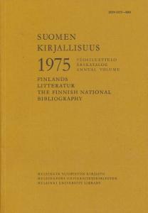 Suomen kirjallisuus 1975, vuosiluettelo - Finland litteratur 1975, årskatalog - The Finnish national bibliography 1975, annual volume,