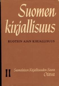 Suomen kirjallisuus - Ruotsin ajan kirjallisuus II,