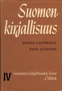 Suomen kirjallisuus - Minna Canthista Eino Leinoon IV,