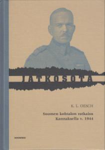 Suomen kohtalon ratkaisu Kannaksella v. 1944,Oesch K.L.