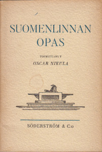 Suomenlinnan opas,Nikula Oscar (toim.)