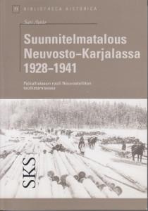 Suunnitelmatalous Neuvosto-Karjalassa 1928-1941 - Paikallistason rooli Neuvostoliiton teollistamisessa,Autio Sari
