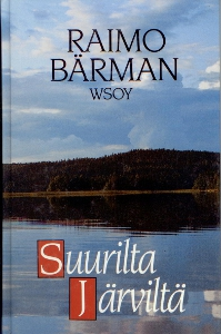 Suurilta järviltä,Bärman Raimo
