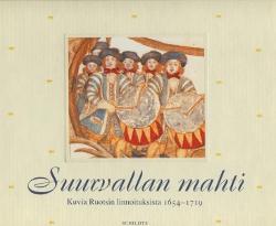 Suurvallan mahti, Kuvia Ruotsin linnoituksista 1654-1719,Toim.