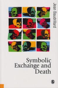 Symbolic Exchange and Death,Baudrillard Jean