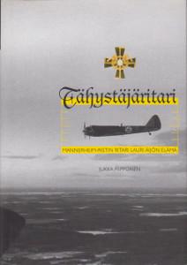 Tähystäjäritari - Mannerheim-ristin ritari Lauri Äijön elämä,Piipponen Jukka