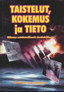 Taistelut, kokemus ja tieto, näkemys sotatieteellisestä viestitaktiikasta,Huhtinen Aki. Rantapelkonen Jari