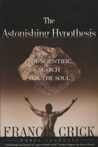 The Astonishing Hypothesis The scientific search for the soul,Crick Francis
