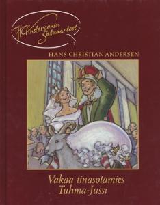 Vakaa tinasotamies Tuhma-Jussi,Andersen Hans Christian