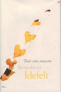 Valo Jota seurasin,Idefelt Benedicta