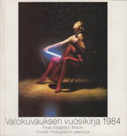 Valokuvauksen vuosikirja 1984 Finsk fotografisk årsbok Finnish Photographic yearbook,