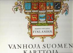 Vanhoja Suomen karttoja Old maps of Finland,Gordin Isak (toim.)