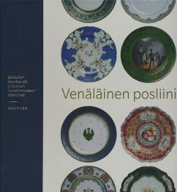 Venäläinen posliini, Collection Vera Saarela ja Suomen kansallismuseon kokoelmat,Anttila Elina