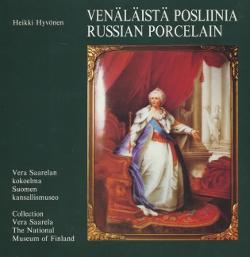 Venäläistä posliinia, Vera Saarelan kokoelma Suomen Kansallismuseo - Russian porselain, Collection Vera Saarela, the national Museum of Finland,Hyvönen Heikki
