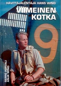 Hävittäjälentäjä Hans Wind - Viimeinen kotka,Porvali Seppo Wind Anja
