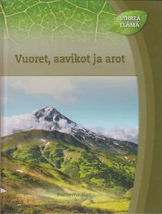 Vihreä elämä - Vuoret, aavikot ja arot,