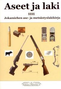Aseet ja laki Jokamiehen ase- ja metsästyslakikirja,Hyytinen Timo