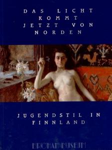 Das Licht kommt jetzt von Norden - Jugendstil in Finnland,
