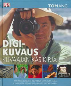 Digikuvaus - Kuvaajan käsikirja,Ang Tom