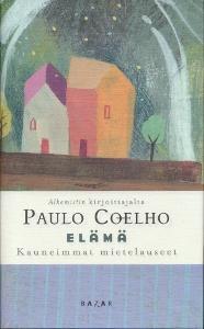 Elämä Kauneimmat mietelauseet,Coelho Paulo