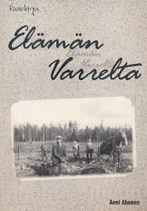 Elämän varrelta - Runokirja (Signeeraus),Ahonen Anni