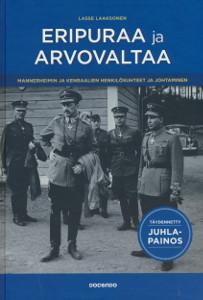 Eripuraa ja arvovaltaa - Mannerheimin ja kenraalien henkilösuhteet ja johtaminen,Laaksonen Lasse