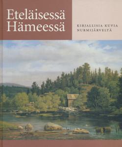 Eteläisessä Hämeessä - Kirjallisia kuvia Nurmijärveltä,