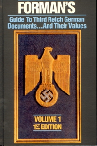 Forman´s, Guide To Third Reich German Documents... And Their Values Volume 1 1st edition,