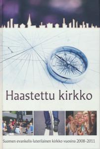 Haastettu kirkko - Suomen evankelis-luterilainen kirkko vuosina 2008-2011,
