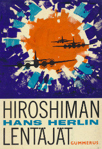 Hiroshiman lentäjät - Kuvaus Hiroshiman ja Nagasakin pommittajista,Herlin Hans