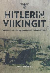 Hitlerin viikingit - Waffen SS:n pohjoismaalaiset vapaaehtoiset,Trigg Jonathan
