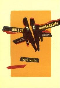 Hullua hurskaampi, Ironinen kahdentuminen Jorma Korpelan romaaneissa,Salin Sari