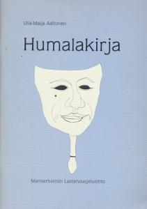 Humalakirja - Ajatuksia keskustelulle, joka tähtää selvempään nuoreen Suomeen,Aaltonen Ulla-Maija