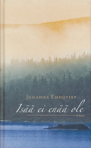 Isää ei enää ole,Ehnqvist Johanna