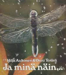 Ja minä näin - Suomalaisia kuvia ja mielikuvia Raamatun aiheista,Aaltonen Hilja, Terävä Onni